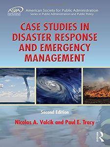 Case Studies in Disaster Response and Emergency Management, Second Edition