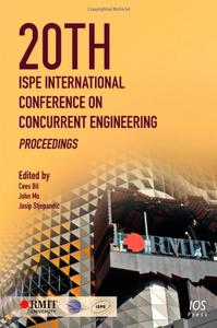 20th ISPE International Conference on Concurrent Engineering: Proceedings (Repost)