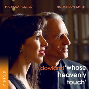 Hopkinson Smith & Mariana Flores - Dowland: Whose Heavenly Touch (2019)