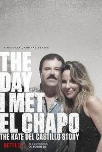 The Day I Met El Chapo: The Kate Del Castillo Story S01 (2017)