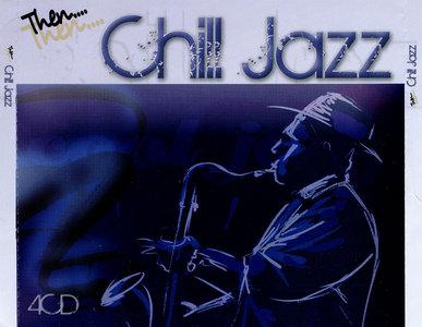 VA - Then... Chill Jazz (2010) 4CD Box Set