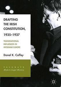 Drafting the Irish Constitution, 1935–1937: Transnational Influences in Interwar Europe