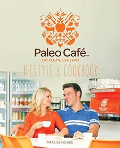 Paleo Cafe Lifestyle & Cookbook