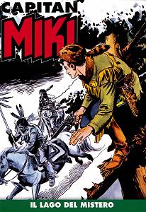 Capitan Miki A Colori - Volume 15 - Il Lago Del Mistero