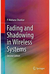 Fading and Shadowing in Wireless Systems (2nd edition) [Repost]