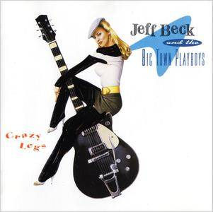 Jeff Beck & The Big Town Playboys - Crazy Legs (1993) [Re-Up]