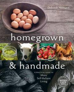 Homegrown and Handmade: A Practical Guide to More Self-Reliant Living (Repost)