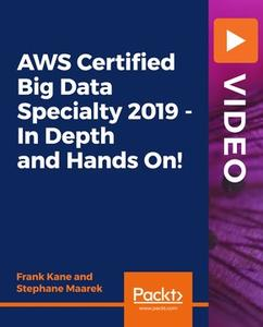 AWS Certified Big Data Specialty 2019 - In Depth and Hands On
