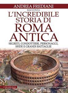Andrea Frediani - L'incredibile storia di Roma antica