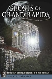 Ghosts of Grand Rapids