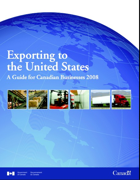 Exporting to the United States A Guide for Canadian Businesses 2008