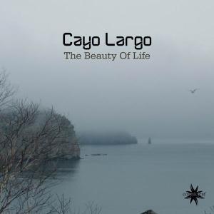Cayo Largo - The Beauty Of Life (2019)