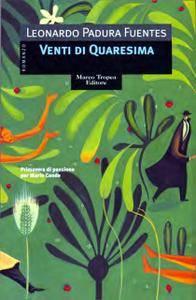 Leonardo Padura Fuentes - Venti di quaresima