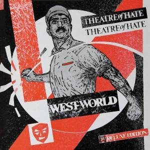 Theatre of Hate - Westworld [3CD Deluxe Edition] (2016)