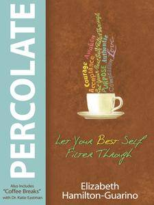 Percolate: Let Your Best Self Filter Through
