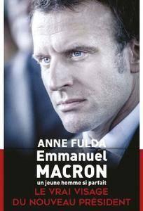 """Anne Fulda, """"Emmanuel Macron, un jeune homme si parfait"""""""