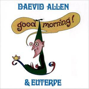 Daevid Allen - Good Morning! (1976) Remastered Edition 2007