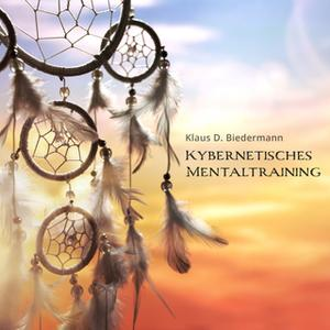 «Kybernetisches Mentaltraining» by Klaus D. Biedermann