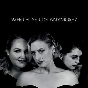 The Spitfire Sisters - Who Buys Cds Anymore? (2019)