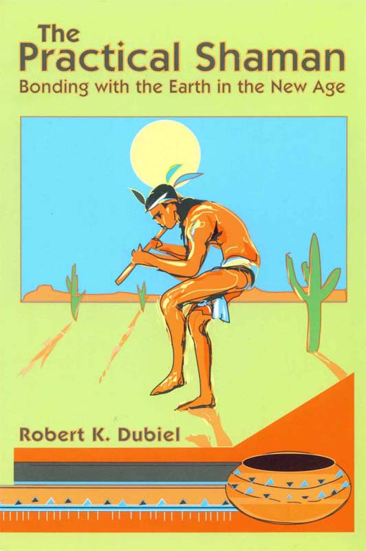 The Practical Shaman: Bonding with the Earth in the New Age