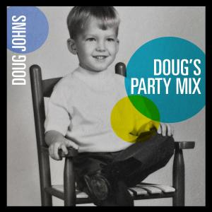 Doug Johns - Doug's Party Mix (2019)