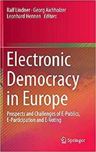 Electronic Democracy in Europe: Prospects and Challenges of E-Publics, E-Participation and E-Voting [Repost]