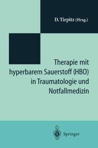 """Therapie mit hyperbarem Sauerstoff (HBO) in der Traumatologie und Notfallmedizin: Symposium """"20 Jahre hyperbare Medizin"""" St.-Jo"""