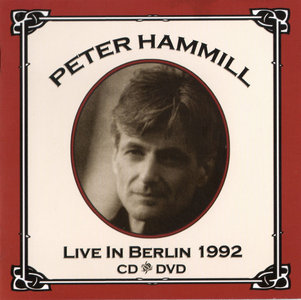 Peter Hammill - Live In Berlin 1992 (2010) [2CD and DVD Set] Re-up