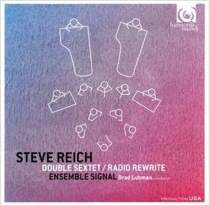 Ensemble Signal, Brad Lubman - Steve Reich: Double Sextet & Radio Rewrite (2016)