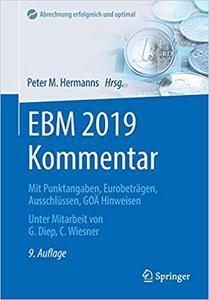 EBM 2019 Kommentar: Mit Punktangaben, Eurobeträgen, Ausschlüssen, GOÄ Hinweisen