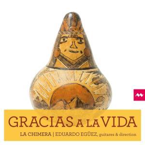La Chimera, Eduardo Egüez - Gracias a la vida (2018)