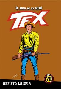 TEX - 70 Anni di un Mito N.27 - Mefisto la spia (06-2018)