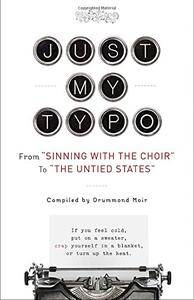 "Just My Typo: From ""Sinning with the Choir"" to ""the Untied States"" (Repost)"
