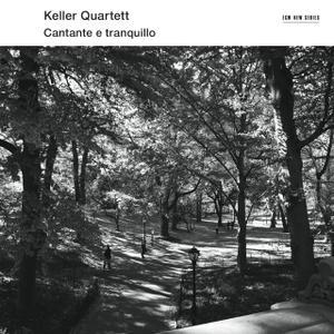 Keller Quartet - Cantante e Tranqulio (2015)
