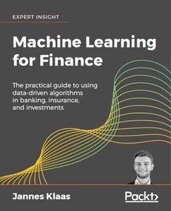 Machine Learning for Finance: Principles and practice for financial insiders