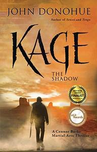 Kage: The Shadow (A Connor Burke Martial Arts Thriller)