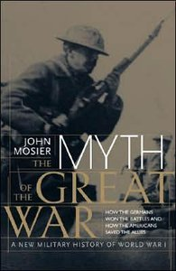 The Myth of the Great War: A New Military History of World War I (Repost)