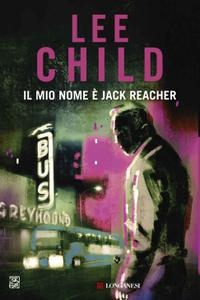 Lee Child - Il mio nome è Jack Reacher