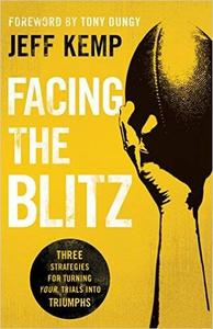 Facing the Blitz: Three Strategies for Turning Trials Into Triumphs (Repost)