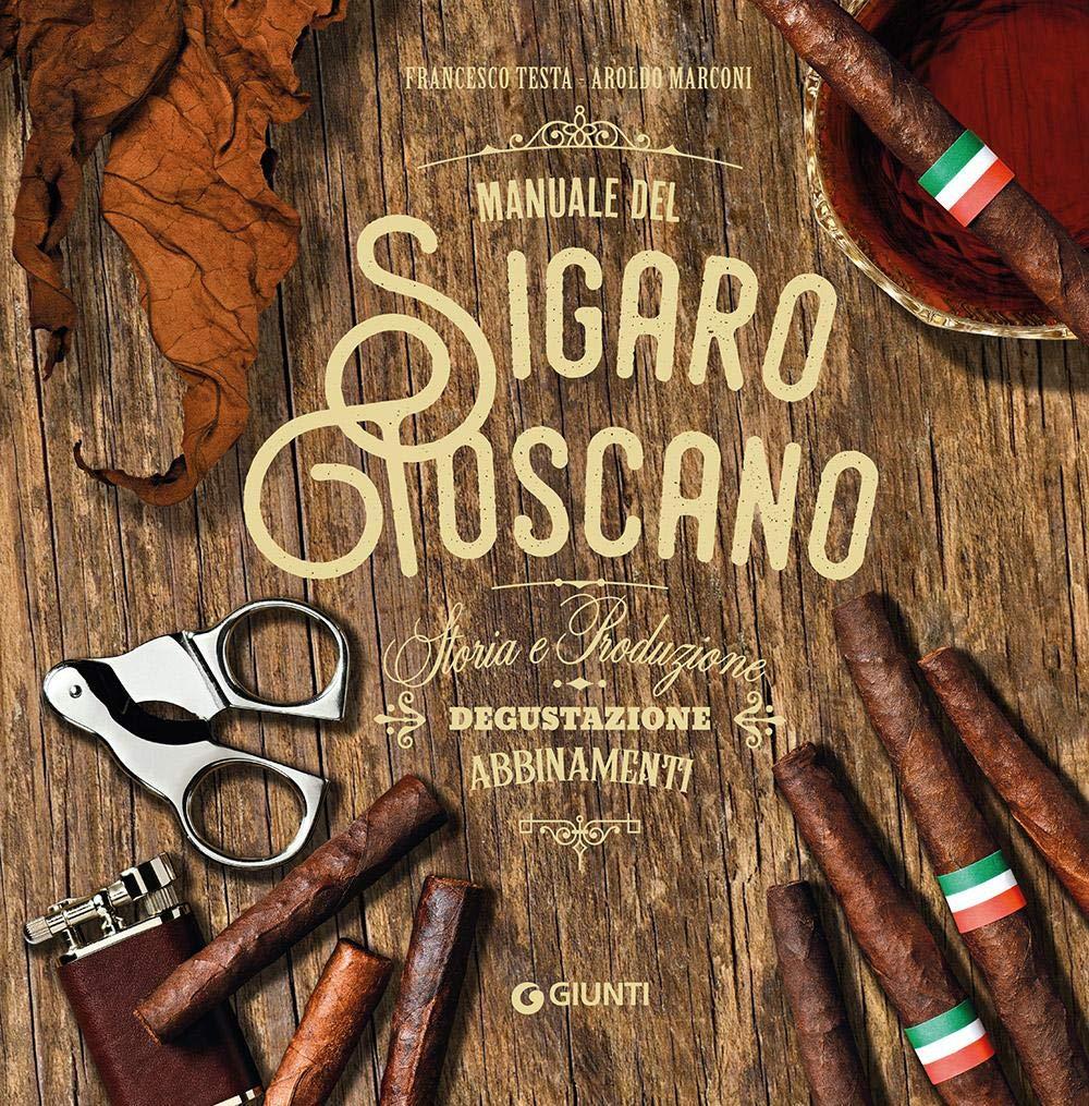 Francesco Testa, Arnoldo Marconi - Manuale del sigaro toscano (2020)