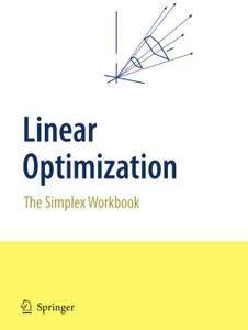 Linear Optimization: The Simplex Workbook (Repost)