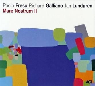 Paolo Fresu / Richard Galliano / Jan Lundgren - Mare Nostrum II (2016) {ACT}