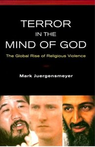 Mark Juergensmeyer - Terror in the Mind of God: The Global Rise of Religious Violence [Repost]