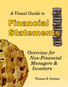 A Visual Guide to Financial Statements: Overview for Non-Financial Managers & Investors
