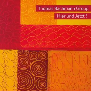 Thomas Bachmann Group - Hier und Jetzt ! (2019)