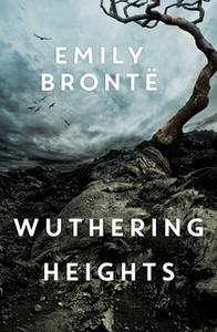 «Wuthering Heights» by Emily Brontë