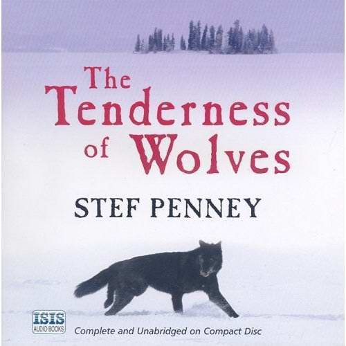 Stef Penney - The Tenderness Of Wolves <AudioBook>
