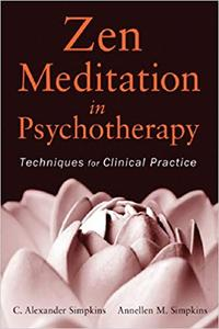 Zen Meditation in Psychotherapy: Techniques for Clinical Practice (Repost)