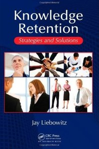 Knowledge Retention: Strategies and Solutions [Repost]