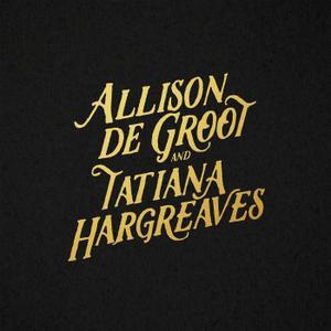 Allison de Groot & Tatiana Hargreaves - AllisondeGroot&TatianaHargreaves (2019)